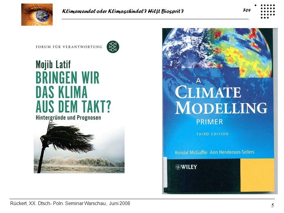 Klimawandel oder Klimaschindel ? Hilft Biosprit ? Rückert, XX. Dtsch- Poln. Seminar Warschau, Juni 2008 F09 5
