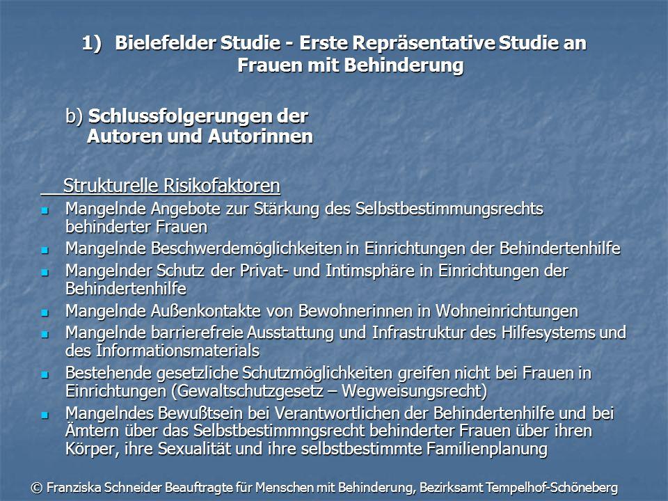 © Franziska Schneider Beauftragte für Menschen mit Behinderung, Bezirksamt Tempelhof-Schöneberg 1)Bielefelder Studie - Erste Repräsentative Studie an