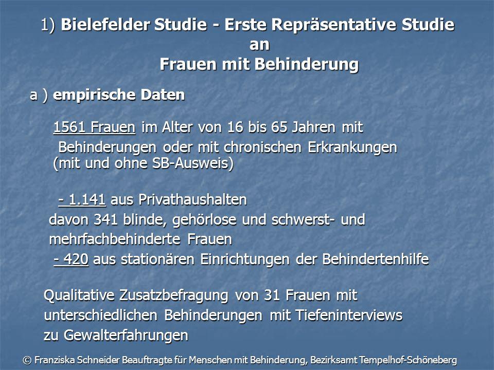 © Franziska Schneider Beauftragte für Menschen mit Behinderung, Bezirksamt Tempelhof-Schöneberg 1) Bielefelder Studie - Erste Repräsentative Studie an