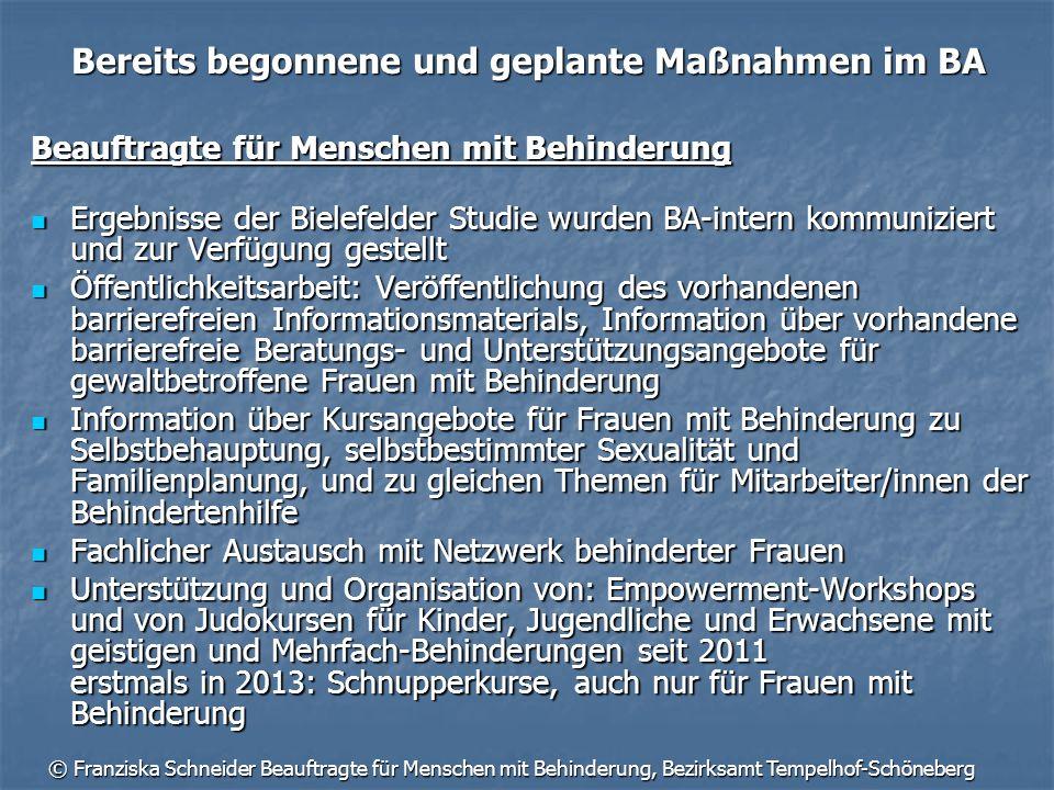 © Franziska Schneider Beauftragte für Menschen mit Behinderung, Bezirksamt Tempelhof-Schöneberg Bereits begonnene und geplante Maßnahmen im BA Beauftr