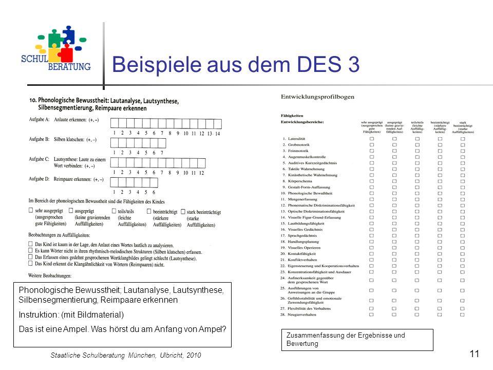 Staatliche Schulberatung München, Ulbricht, 2010 11 Beispiele aus dem DES 3 Phonologische Bewusstheit; Lautanalyse, Lautsynthese, Silbensegmentierung,