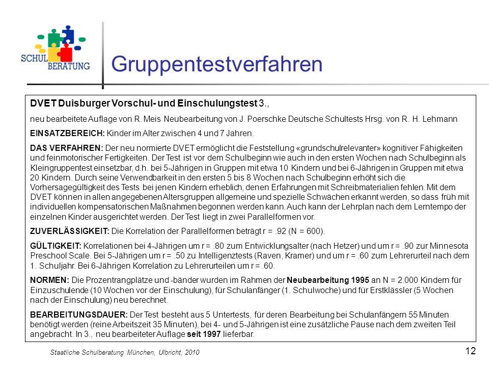 Staatliche Schulberatung München, Ulbricht, 2010 12 Gruppentestverfahren DVET Duisburger Vorschul- und Einschulungstest 3., neu bearbeitete Auflage vo