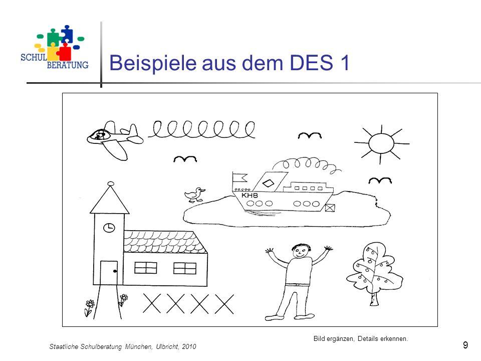 Staatliche Schulberatung München, Ulbricht, 2010 9 Beispiele aus dem DES 1 Bild ergänzen, Details erkennen.