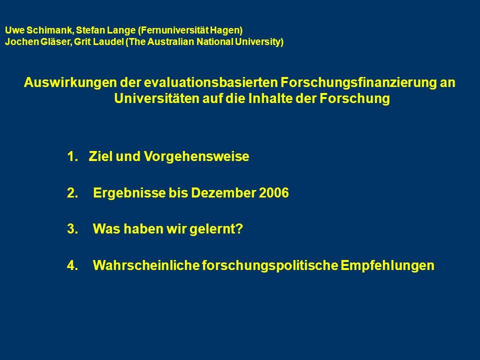 Uwe Schimank, Stefan Lange (Fernuniversität Hagen) Jochen Gläser, Grit Laudel (The Australian National University) Auswirkungen der evaluationsbasiert