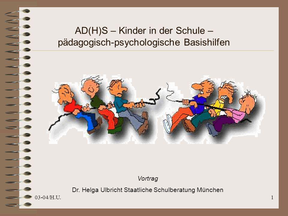 03-04/H.U.1 AD(H)S – Kinder in der Schule – pädagogisch-psychologische Basishilfen Vortrag Dr.