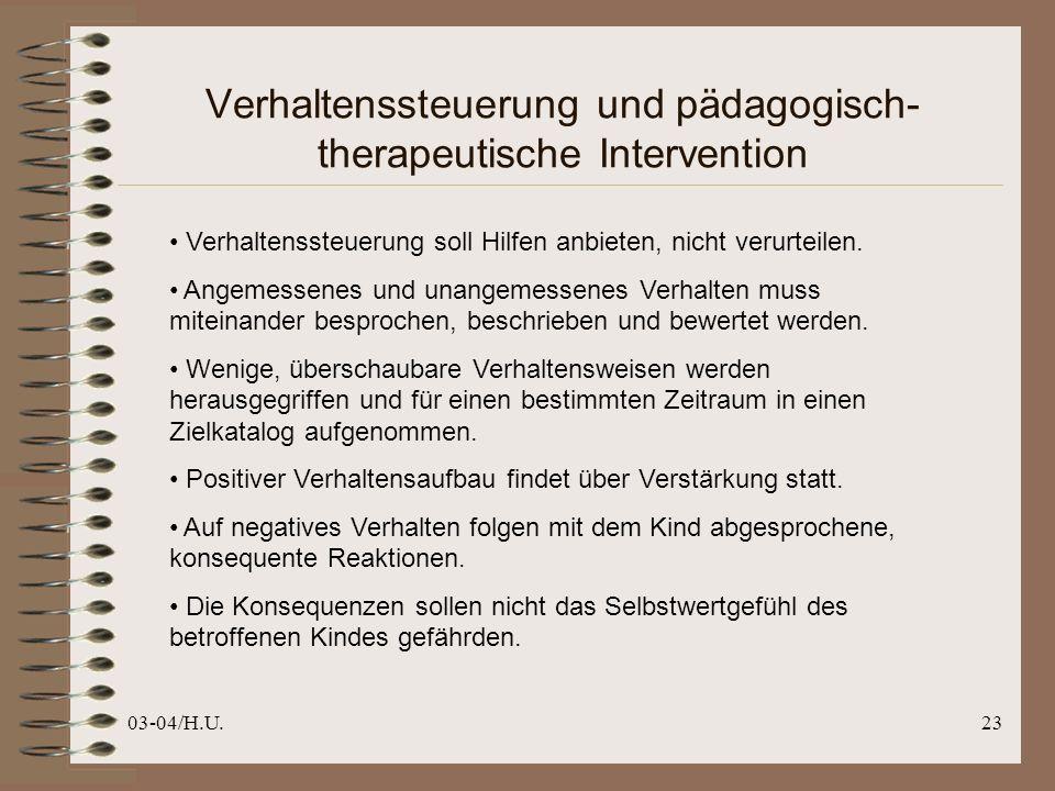 03-04/H.U.23 Verhaltenssteuerung und pädagogisch- therapeutische Intervention Verhaltenssteuerung soll Hilfen anbieten, nicht verurteilen.