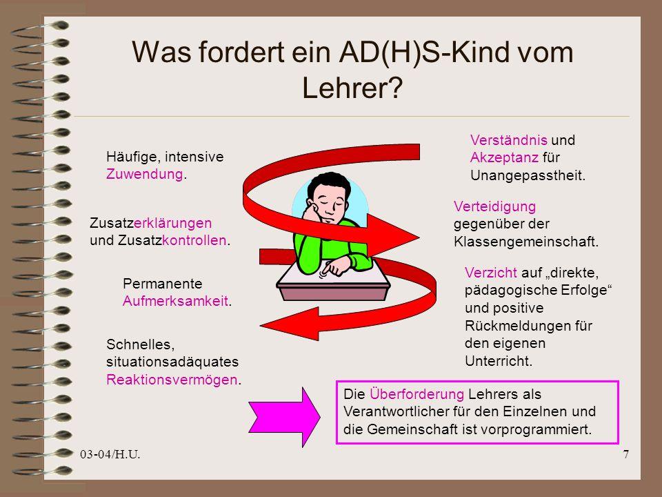03-04/H.U.7 Was fordert ein AD(H)S-Kind vom Lehrer.
