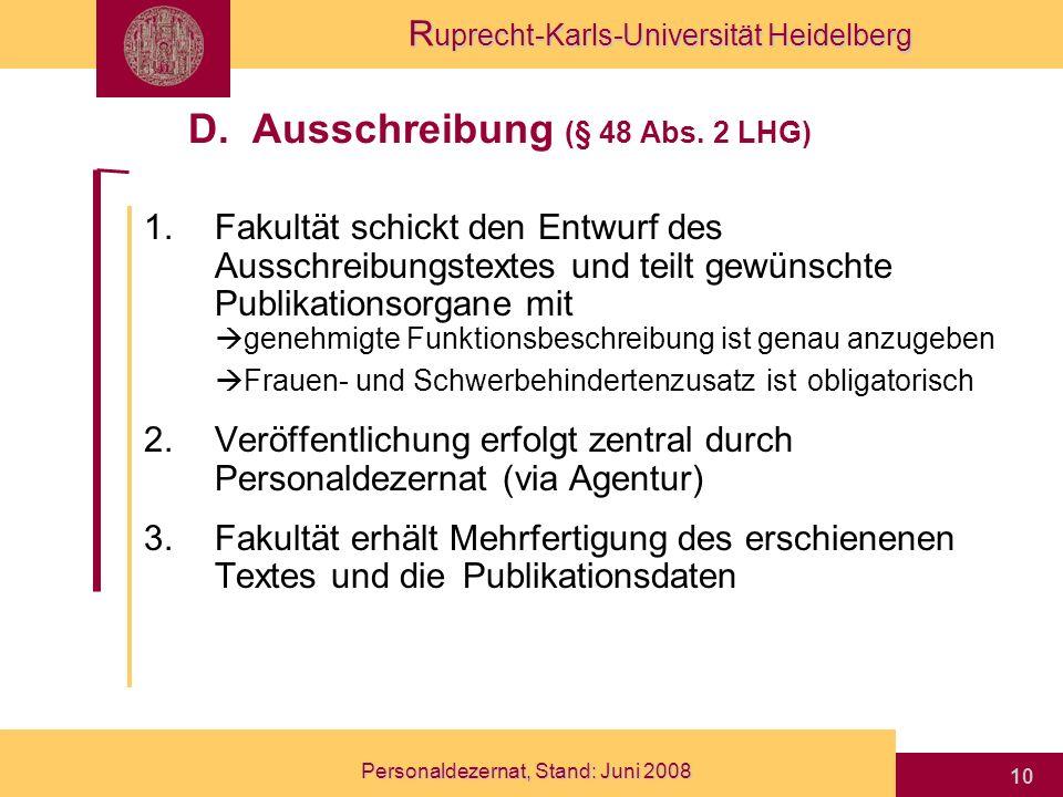 R uprecht-Karls-Universität Heidelberg Personaldezernat, Stand: Juni 2008 10 1.Fakultät schickt den Entwurf des Ausschreibungstextes und teilt gewünsc
