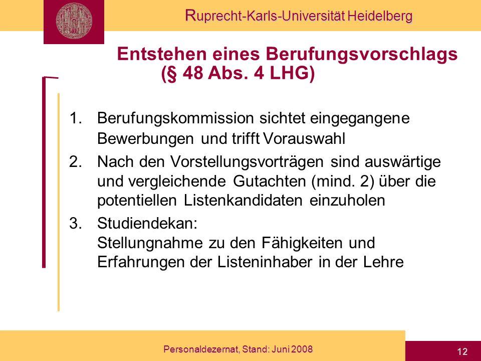 R uprecht-Karls-Universität Heidelberg Personaldezernat, Stand: Juni 2008 12 1.Berufungskommission sichtet eingegangene Bewerbungen und trifft Vorausw