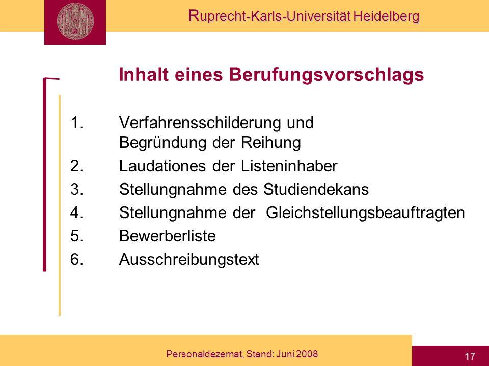 R uprecht-Karls-Universität Heidelberg Personaldezernat, Stand: Juni 2008 17 1.Verfahrensschilderung und Begründung der Reihung 2.Laudationes der List