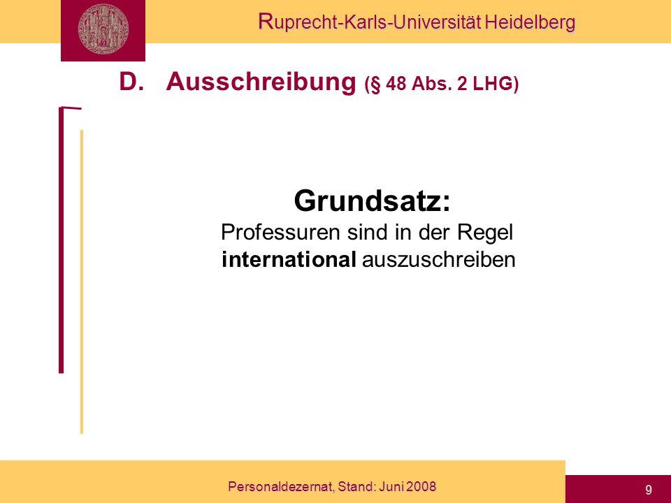 R uprecht-Karls-Universität Heidelberg Personaldezernat, Stand: Juni 2008 20 Die eigentliche Berufung 1.Personaldezernat holt Einvernehmen des MWK zum Berufungsvorschlag ein (falls in der BRD verbeamtete Professoren auf der Liste sind, nach einer Anfrage beim abgebenden Dienstherrn wegen der Verteilung der Versorgungslasten).