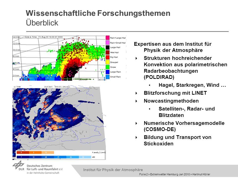 Institut für Physik der Atmosphäre Folie 2 > Extremwetter Hamburg Jan 2010 > Hartmut Höller Wissenschaftliche Forschungsthemen Überblick Expertisen au