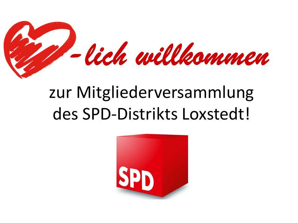 zur Mitgliederversammlung des SPD-Distrikts Loxstedt! -lich willkommen