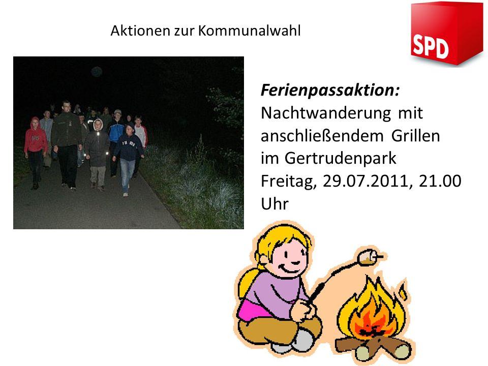 Aktionen zur Kommunalwahl Ferienpassaktion: Nachtwanderung mit anschließendem Grillen im Gertrudenpark Freitag, 29.07.2011, 21.00 Uhr