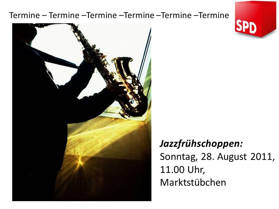 Jazzfrühschoppen: Sonntag, 28. August 2011, 11.00 Uhr, Marktstübchen Termine – Termine –Termine –Termine –Termine –Termine