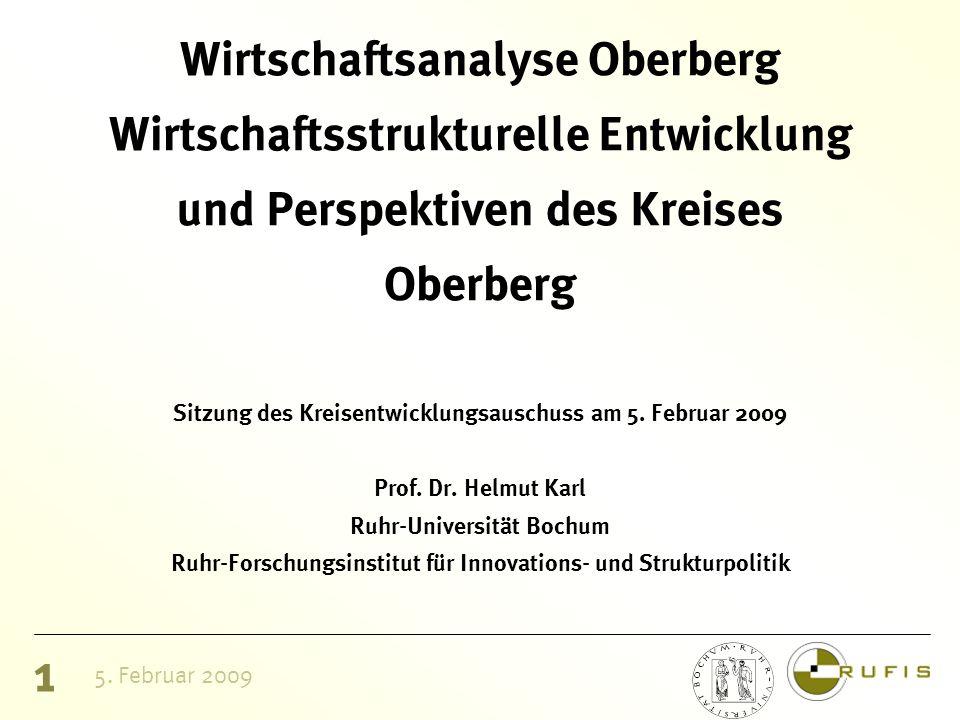 1 5. Februar 2009 Wirtschaftsanalyse Oberberg Wirtschaftsstrukturelle Entwicklung und Perspektiven des Kreises Oberberg Sitzung des Kreisentwicklungsa