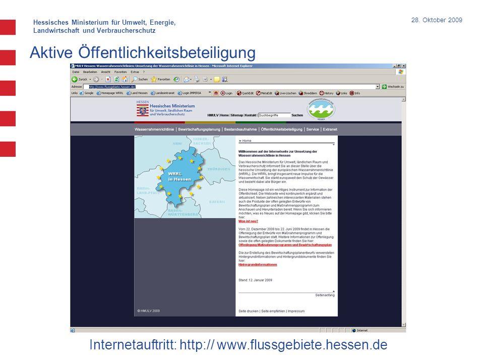 Hessisches Ministerium für Umwelt, Energie, Landwirtschaft und Verbraucherschutz 28. Oktober 2009 Internetauftritt: http:// www.flussgebiete.hessen.de