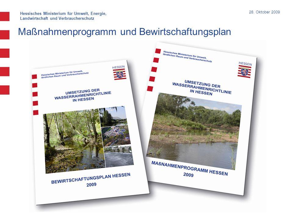 Hessisches Ministerium für Umwelt, Energie, Landwirtschaft und Verbraucherschutz 28. Oktober 2009 Maßnahmenprogramm und Bewirtschaftungsplan