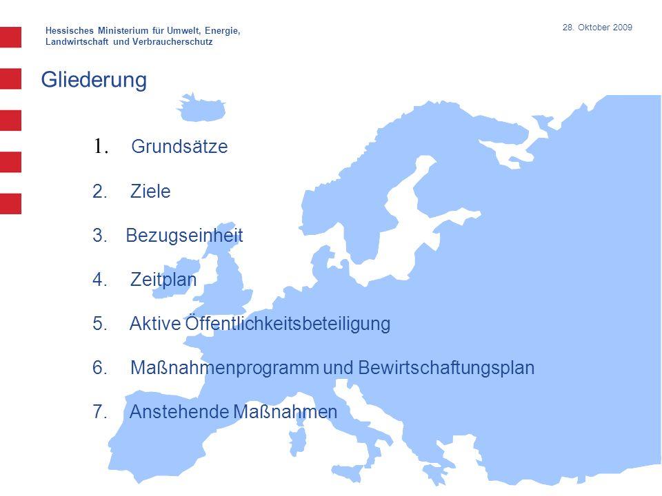 Hessisches Ministerium für Umwelt, Energie, Landwirtschaft und Verbraucherschutz 28. Oktober 2009 Gliederung 1. Grundsätze 2. Ziele 3.Bezugseinheit 4.