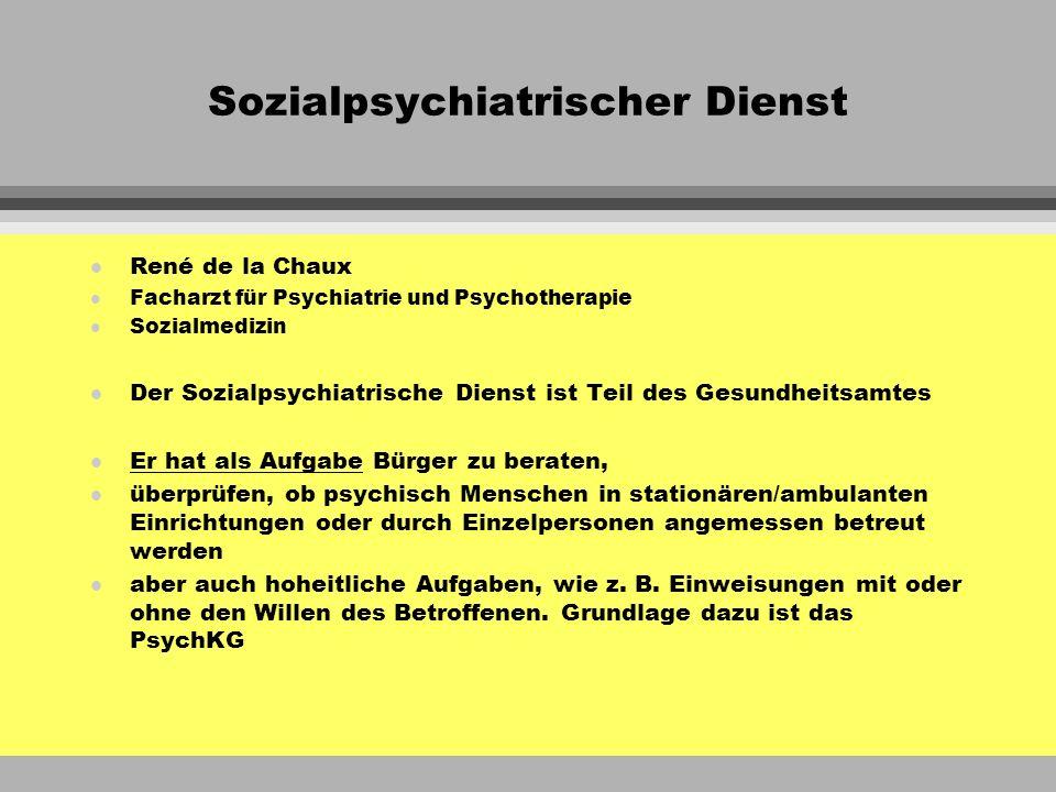 Sozialpsychiatrischer Dienst l René de la Chaux l Facharzt für Psychiatrie und Psychotherapie l Sozialmedizin l Der Sozialpsychiatrische Dienst ist Te