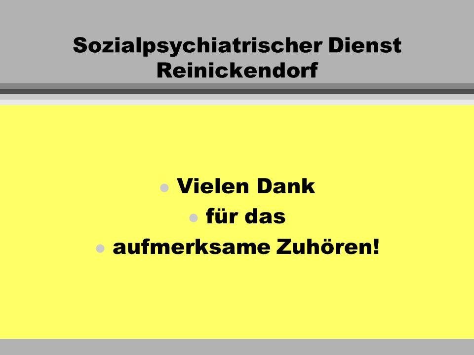 Sozialpsychiatrischer Dienst Reinickendorf l Vielen Dank l für das l aufmerksame Zuhören!