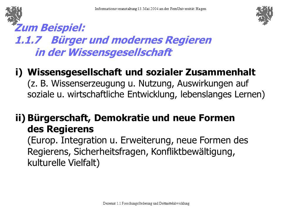 Dezernat 1.1 Forschungsförderung und Drittmittelabwicklung Informationsveranstaltung 13. Mai 2004 an der FernUniversität Hagen Zum Beispiel: 1.1.7 Bür