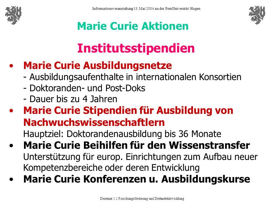 Dezernat 1.1 Forschungsförderung und Drittmittelabwicklung Informationsveranstaltung 13. Mai 2004 an der FernUniversität Hagen Marie Curie Aktionen In