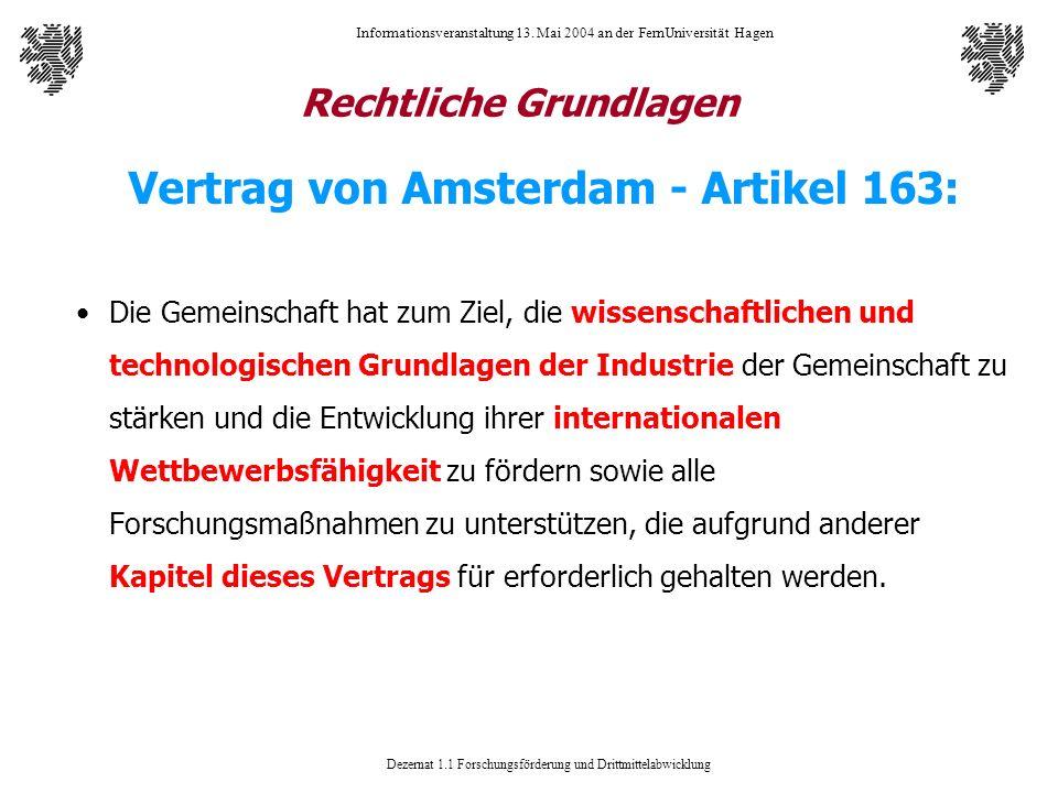 Dezernat 1.1 Forschungsförderung und Drittmittelabwicklung Informationsveranstaltung 13. Mai 2004 an der FernUniversität Hagen Rechtliche Grundlagen V