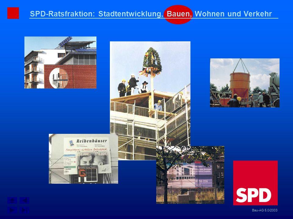 SPD-Ratsfraktion: Stadtentwicklung, Bauen, Wohnen und Verkehr Bau-AG 5.0/2003
