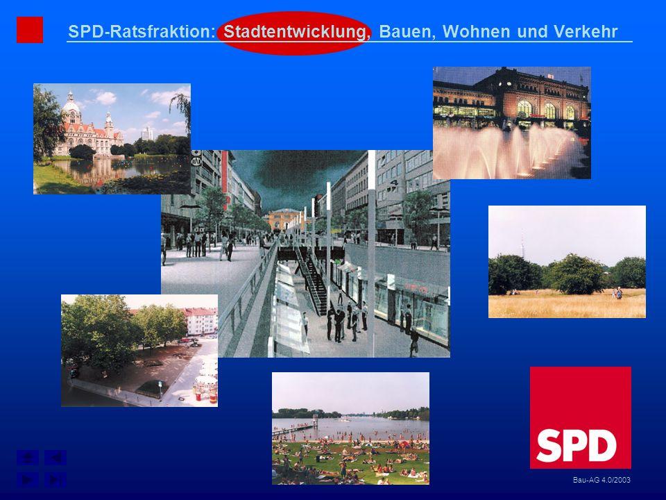 SPD-Ratsfraktion: Stadtentwicklung, Bauen, Wohnen und Verkehr Bau-AG 4.0/2003