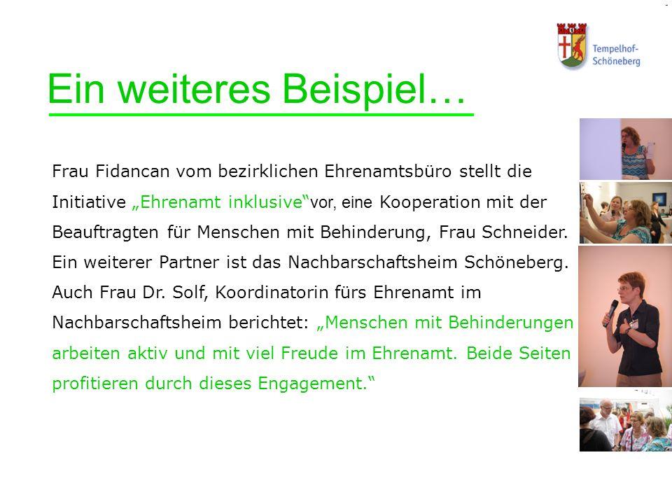 Ein weiteres Beispiel… Frau Fidancan vom bezirklichen Ehrenamtsbüro stellt die Initiative Ehrenamt inklusive vor, eine Kooperation mit der Beauftragte