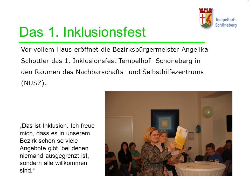 Das 1. Inklusionsfest Vor vollem Haus eröffnet die Bezirksbürgermeister Angelika Schöttler das 1. Inklusionsfest Tempelhof- Schöneberg in den Räumen d