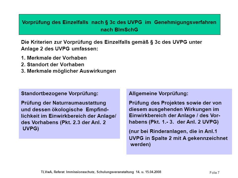 Vorprüfung des Einzelfalls nach § 3c des UVPG im Genehmigungsverfahren nach BImSchG Die Kriterien zur Vorprüfung des Einzelfalls gemäß § 3c des UVPG unter Anlage 2 des UVPG umfassen: 1.