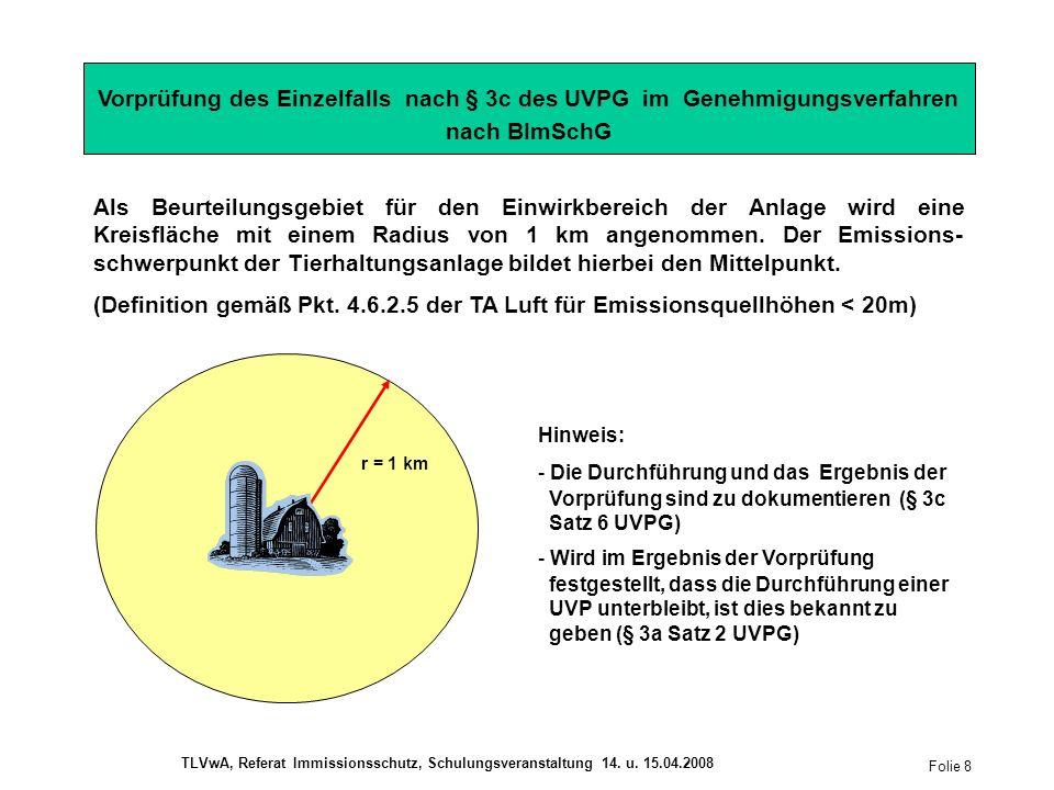 Als Beurteilungsgebiet für den Einwirkbereich der Anlage wird eine Kreisfläche mit einem Radius von 1 km angenommen.