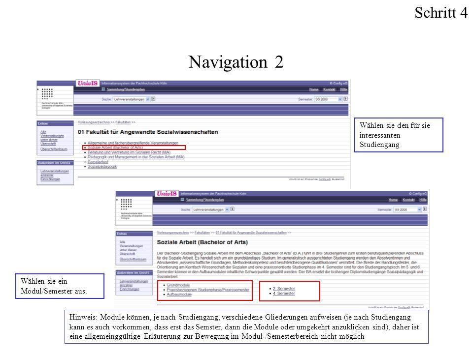 Wählen sie den für sie interessanten Studiengang Navigation 2 Wählen sie ein Modul/Semester aus. Hinweis: Module können, je nach Studiengang, verschie