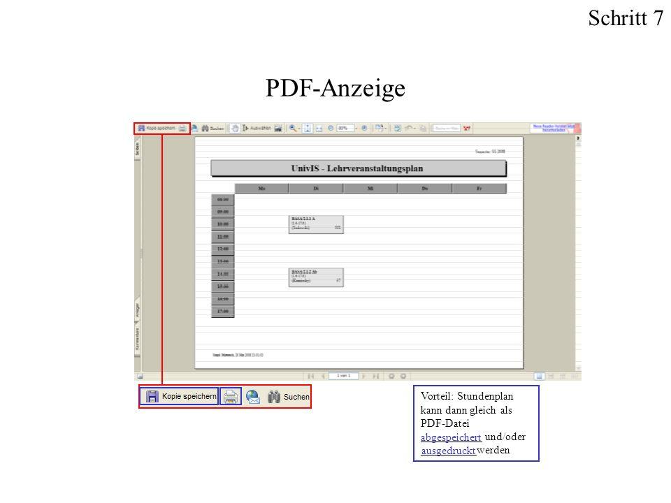 PDF-Anzeige Vorteil: Stundenplan kann dann gleich als PDF-Datei ___________ und/oder __________werden abgespeichert ausgedruckt Schritt 7