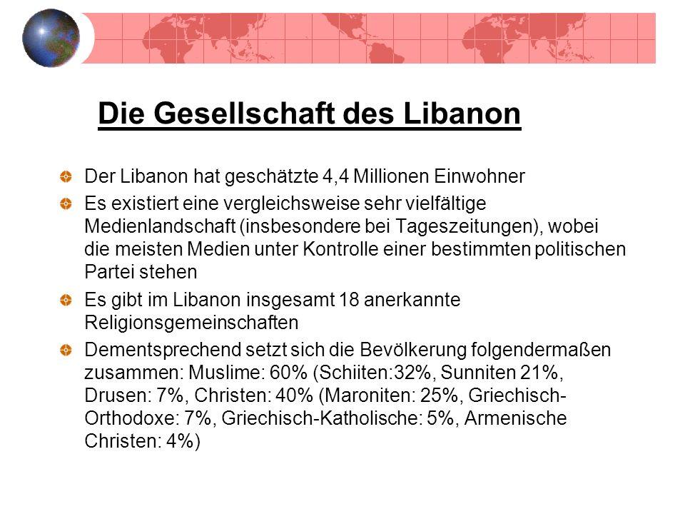 Die Gesellschaft des Libanon Der Libanon hat geschätzte 4,4 Millionen Einwohner Es existiert eine vergleichsweise sehr vielfältige Medienlandschaft (i