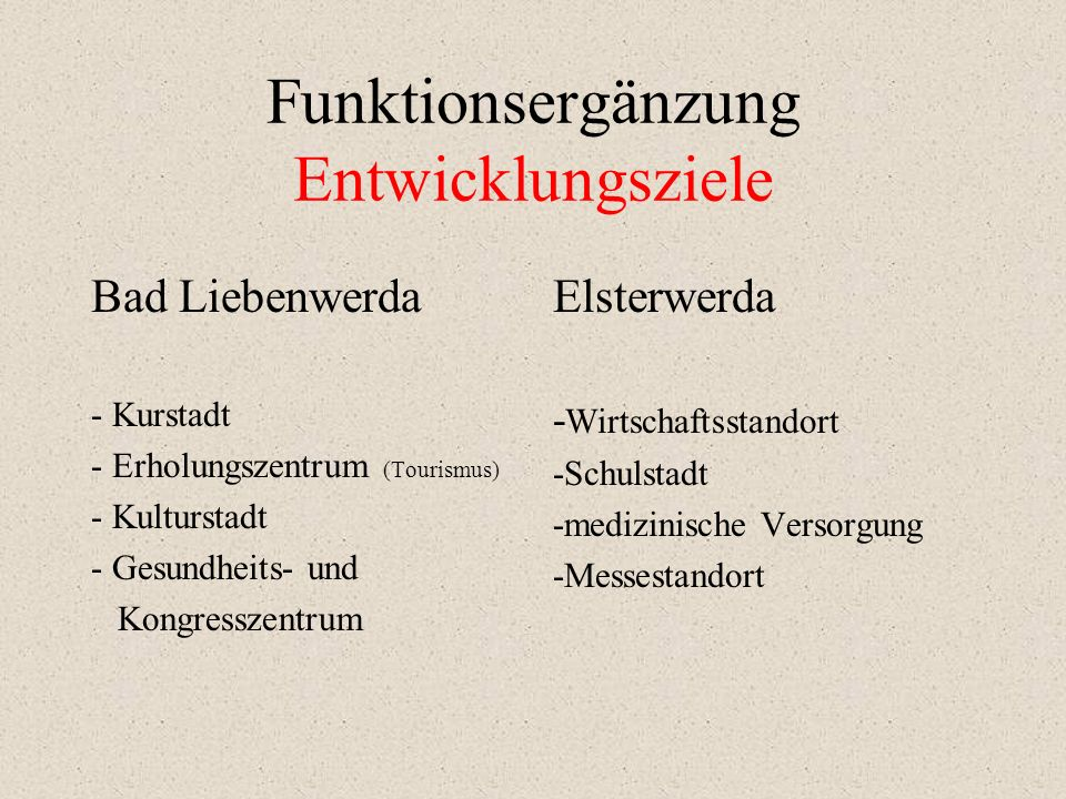 Januar 2006 Abschluss eines Kooperationsvertrages der Städte Bad Liebenwerda und Elsterwerda zum Erhalt und zur Weiterentwicklung des gemeinsamen Mittelzentrums in Funktionsergänzung