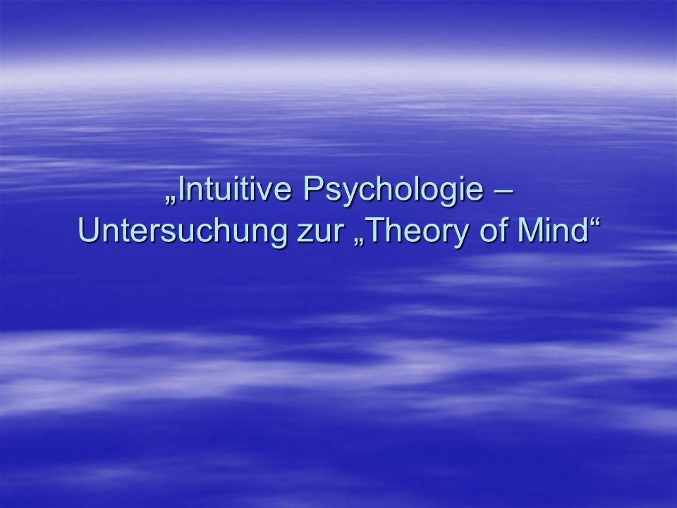 ToM – Theory of Mind Theory of Mind bezeichnet die Fähigkeit, mentale Funktionen bei anderen wahrzunehmen sowie das Vermögen, eine Verbindung zwischen den mentalen Funktionen einer Person und ihren Handlungen herzustellen