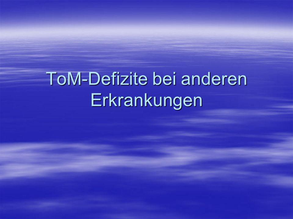 ToM-Defizite bei anderen Erkrankungen