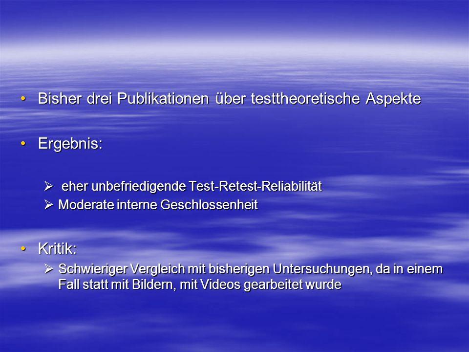 Bisher drei Publikationen über testtheoretische AspekteBisher drei Publikationen über testtheoretische Aspekte Ergebnis:Ergebnis: eher unbefriedigende