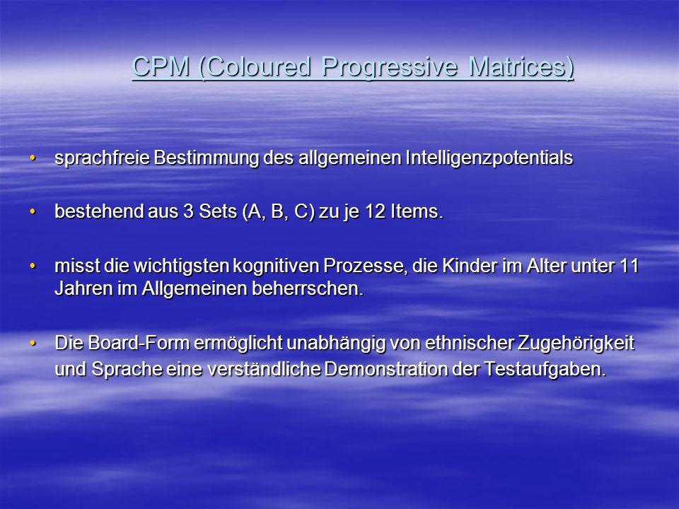 CPM (Coloured Progressive Matrices) sprachfreie Bestimmung des allgemeinen Intelligenzpotentialssprachfreie Bestimmung des allgemeinen Intelligenzpote