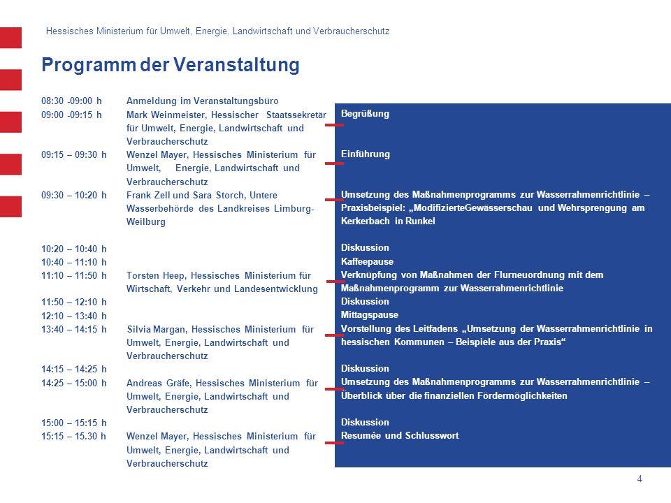 Hessisches Ministerium für Umwelt, Energie, Landwirtschaft und Verbraucherschutz 4 08:30 -09:00 hAnmeldung im Veranstaltungsbüro 09:00 -09:15 hMark We