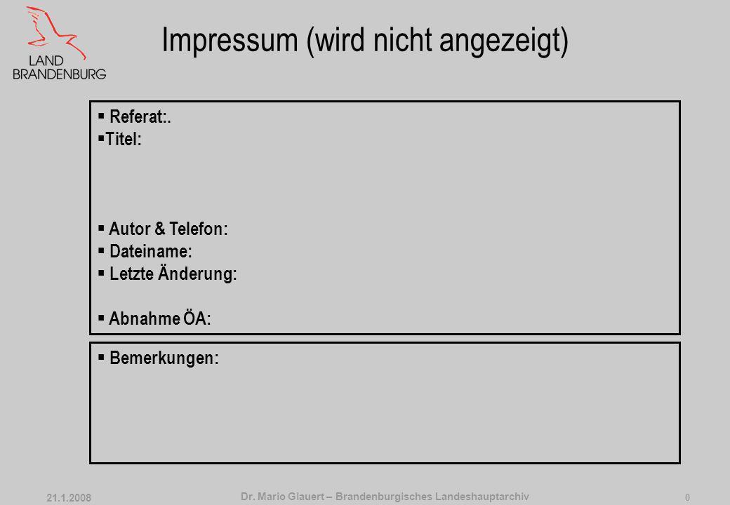 Dr. Mario Glauert – Brandenburgisches Landeshauptarchiv 21.1.2008 20 DANKE