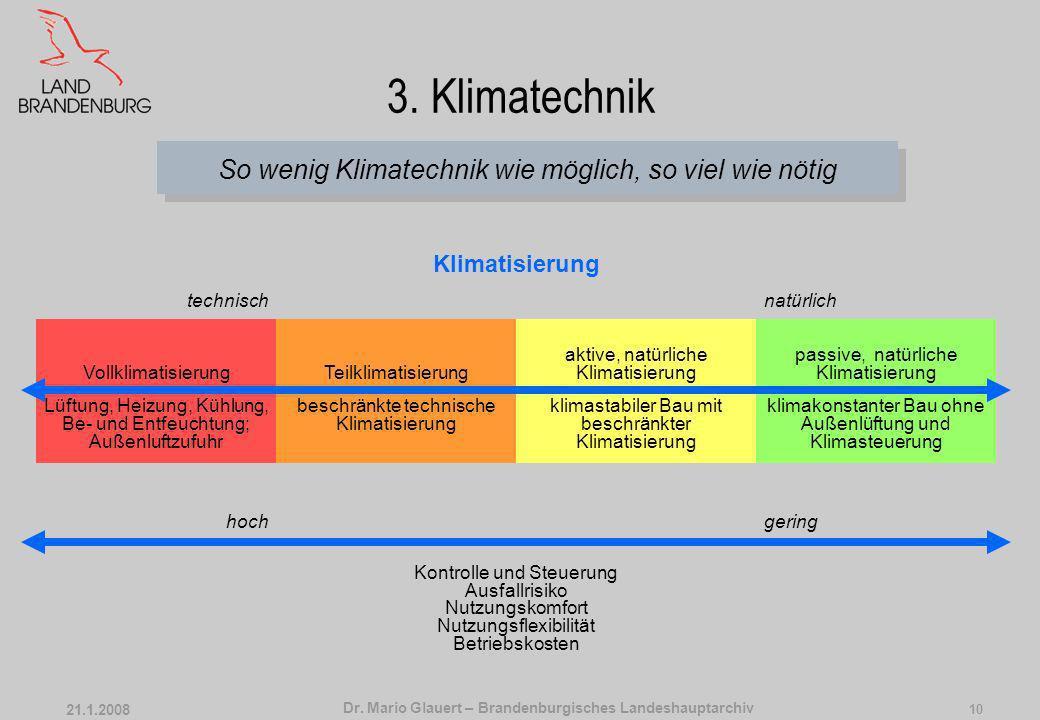 Dr. Mario Glauert – Brandenburgisches Landeshauptarchiv 21.1.2008 9 3. Klimatechnik DIN ISO 11799, 5.2 Klimastabilität Das Magazin sollte so gebaut se