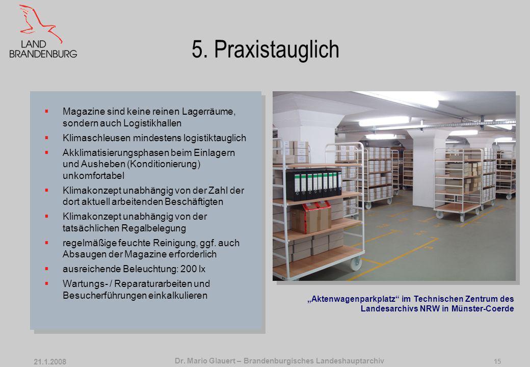 Dr. Mario Glauert – Brandenburgisches Landeshauptarchiv 21.1.2008 14 4. Arbeits-Klima Magazine sind Dauerarbeitsplätze ( TRBA 240) geringe Zugluft und