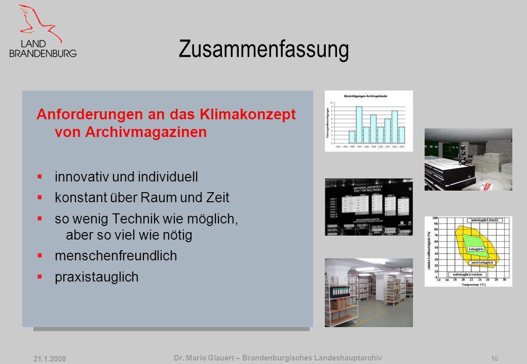 Dr. Mario Glauert – Brandenburgisches Landeshauptarchiv 21.1.2008 15 5. Praxistauglich Magazine sind keine reinen Lagerräume, sondern auch Logistikhal