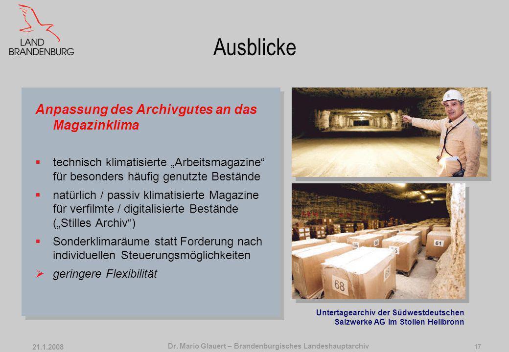 Dr. Mario Glauert – Brandenburgisches Landeshauptarchiv 21.1.2008 16 Zusammenfassung Anforderungen an das Klimakonzept von Archivmagazinen innovativ u