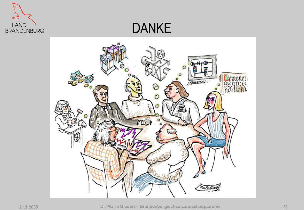 Dr. Mario Glauert – Brandenburgisches Landeshauptarchiv 21.1.2008 19 Ausblicke kleiner denken – größer denken differenzierte Klimamodelle statt Einhei