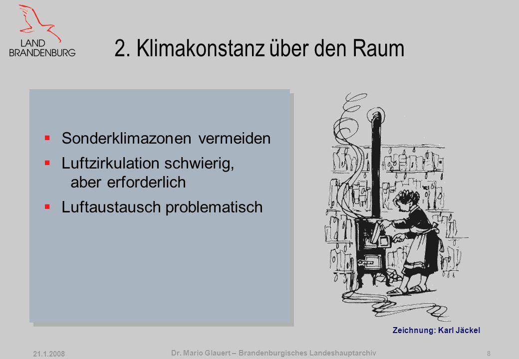 Dr. Mario Glauert – Brandenburgisches Landeshauptarchiv 21.1.2008 7 2. Klimakonstanz über die Zeit DIN ISO 11799; 5.2 Klimastabilität Das Magazin soll